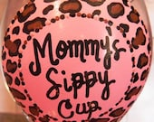 Mommy's Sippy Cup - Hand Painted Wine Glass