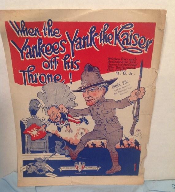"Antique 1918 Sheet Music ""When the Yankees Yank the Kaiser off his Throne"""
