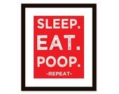 Sleep Eat Poop poster - funny nursery print - typographic art print