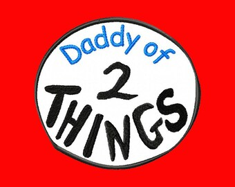 Father's day daddy of 2 Things applique design 5x7 hoop size Cat in  the hat Dr.Seuss -- Ready to download--
