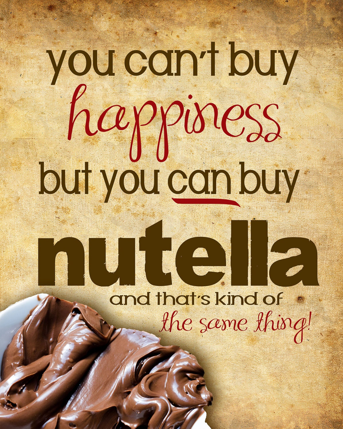 Can T Buy Me Love Quotes: Nutella You Can't Buy Happiness Funny Quote Poster