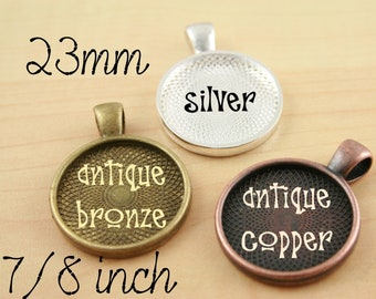 10 Blank  23mm.  7/8 inch Pendant Trays.  Round . Shiny Silver, Antique Bronze and Antique Copper Bezels Settings Photos Charms