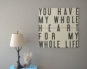 You Have My  Whole Heart For My Whole Life, 36x36 Wood Sign Subway Art - thereddutchdoor