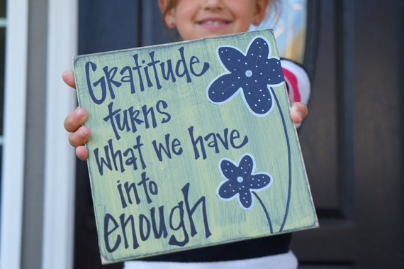 gratitude turns what we have into enough handmade  wood sign card