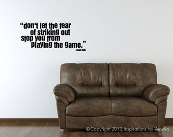 "Large Babe Ruth Quote ""Don't let the fear of striking out stop you from playing the game."" Vinyl Wall Decal Art"
