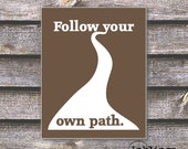 "8""x10"" Printable / Digital Poster 'Follow your own path'- in Coffee brown - JPG - Instant Download"