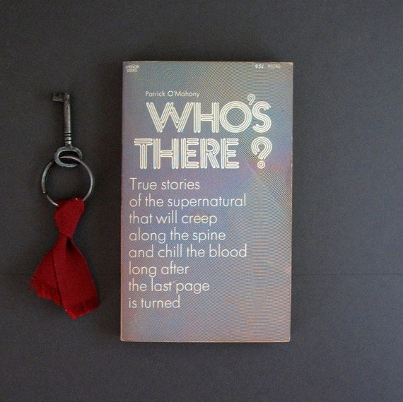 Who's There - Patrick O'Mahony - True Supernatural Stories - Vintage 1970s Paperback Book - SCARY