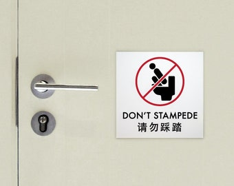 Funny Sign. Bathroom Sign. Toilet Sign. Restroom Sign. Chinglish Humor. Don't Stampede