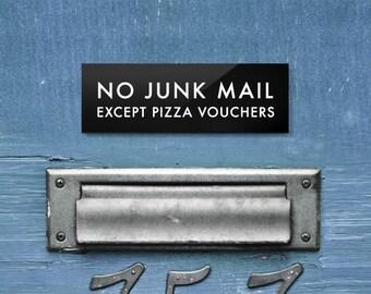 No Junk Mail Sign. Except Pizza Vouchers