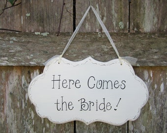Here Comes the Bride! Wedding Sign - Ring Bearer - Flower Girl Sign - Hand Painted Cottage Chic Wedding Signage - Ceremony Decor - G3D108