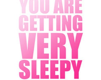 "You Are Getting Very Sleepy poster -  in ""Pretty in Pinks"" - digital download"