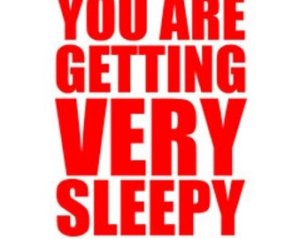 "You Are Getting Very Sleepy poster -  in ""Cherry"" - digital download"