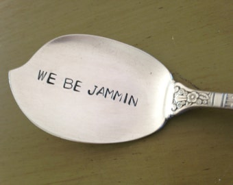 We Be Jammin' ,   recycled  vintage silverware hand stamped  jelly spoon