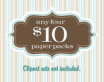 Special - Any 4 for 10...Four Digital Paper Packs for Ten Dollars