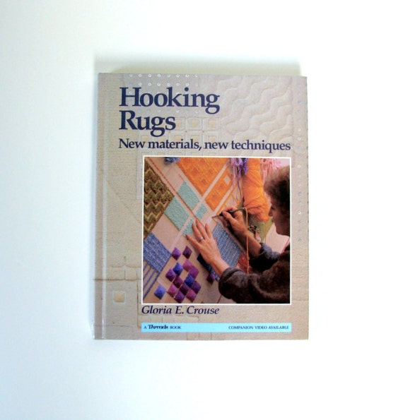 Craft Book Hooking Rugs New Materials New Techniques Gloria Crouse DIY How Too Rug Making Punch Hooking