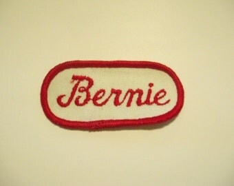 "Vintage Embroidered Name Patch - ""Bernie"" or Bernie Sanders support patch"