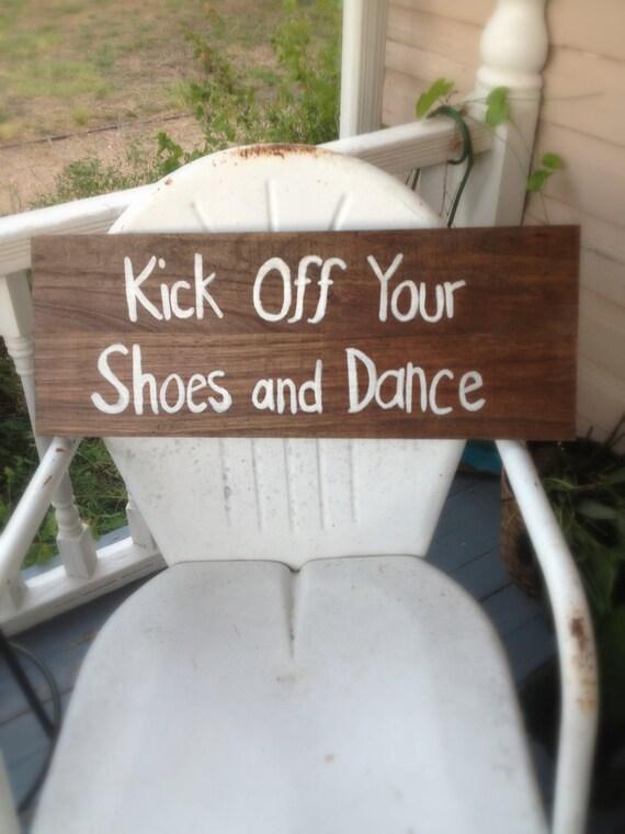 Kick Off Your Shoes Wedding Rustic Sign // outdoor wedding decor backyard wood rustic sign dance floor