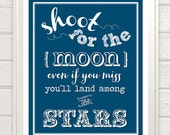 Shoot for the Moon -  Print :)
