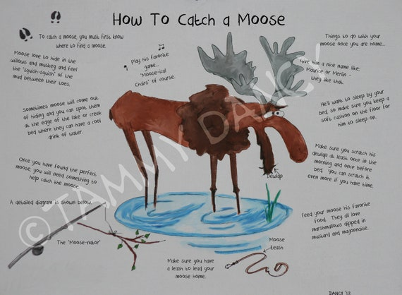How to Catch a Moose. Original illustrated print. 8 1/2 x 11