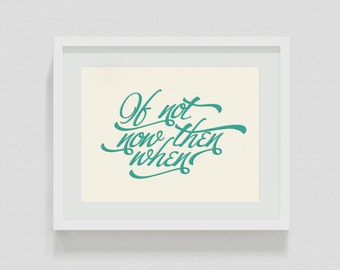 Inspirational Poster - If Not Now Then When