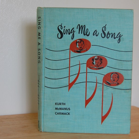 Sing me A Song  - Children's song book, Canadian School Book for Grade 3 and 4, British Columbia, 1960's Teal, Blue, Music