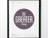 Be Greater Print, Rustic Home Decor, Be Greater Today,  Motivational Wall Art, Office Decoration, Encouragement Gift, Western Wall Art