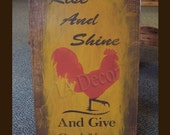Rise and Shine and Give God your Glory Glory Rooster sign - Wood sign, red, mustard, country, primitive wall sign