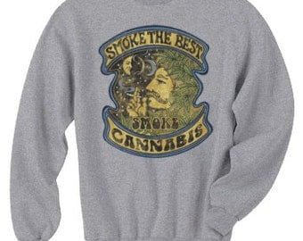 Crewneck Sweatshirt / Smoke the Best Smoke Cannabis