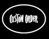 Custom Order for Phillip Jones