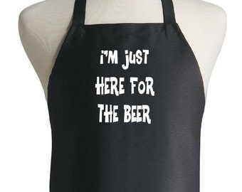 Black Cooking Apron I'm Just Here For The Beer Chef Aprons