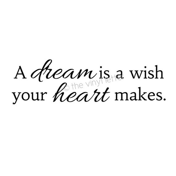 A Dream is a Wish your Heart Makes Vinyl Wall by ... A Dream Is A Wish Your Heart Makes Images