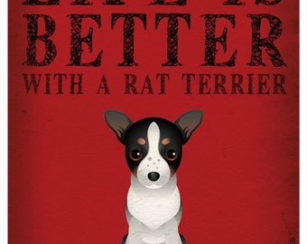 Life is Better with a Rat Terrier Art Print 11x14 - Custom Dog Print