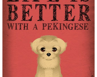 Life is Better with a Pekingese Art Print 11x14 - Custom Dog Print