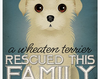 A Wheaten Terrier Rescued This Family 11x14 - Custom Dog Print - Personalize with Your Dog's Name