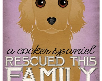 A Cocker Spaniel Rescued This Family 11x14 - Custom Dog Print - Personalize with Your Dog's Name