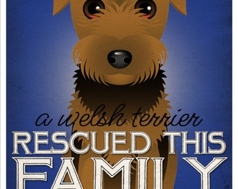 A Welsh Terrier Rescued This Family 11x14 - Custom Dog Print - Personalize with Your Dog's Name