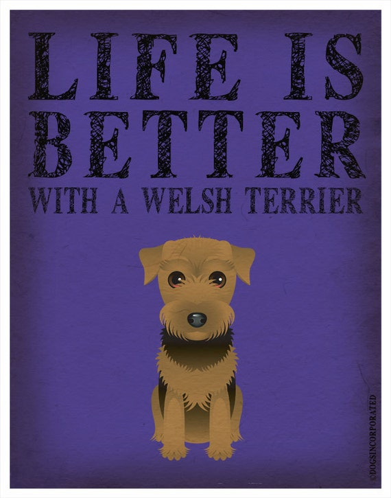 Life is Better with a Welsh Terrier Art Print 11x14 - Custom Dog Print
