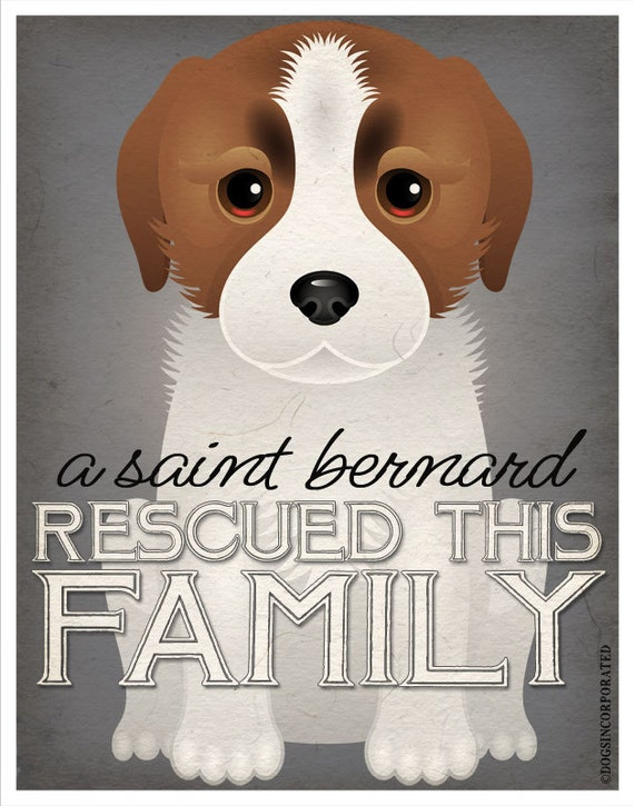 A Saint Bernard Rescued This Family 11x14 - Custom Dog Print - Personalize with Your Dog's Name