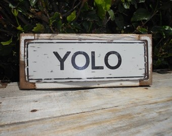 Recycled wood framed street sign-YOLO