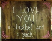 I Love You a Bushel and a Peck Sign Customized