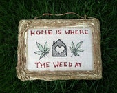 Home is Where the Weed at Embroidery