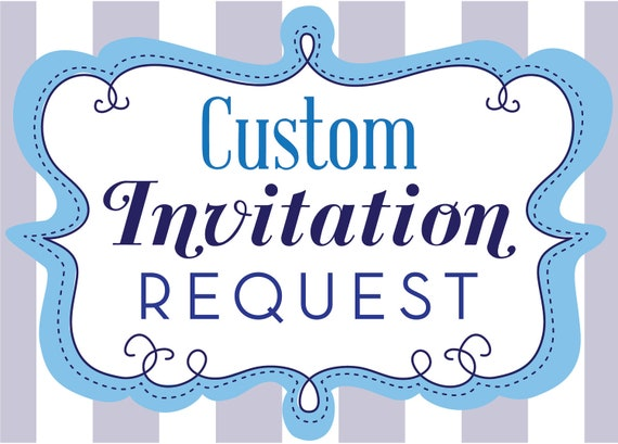 Request for CUSTOM INVITATION DESIGN