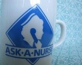 Vintage Ask A Nurse Mug