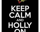 Keep Calm and Holly On, 8x10 Digital Print, Christmas Home Decor