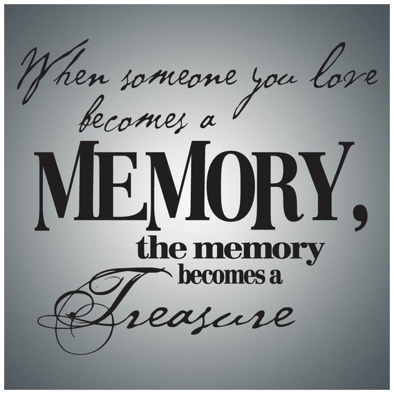 When Someone You Love Becomes A Memory That Memory Becomes A: Love Laughter Wall Decal Art When Someone You Love Becomes A