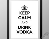 """Keep Calm and DRINK VODKA - 8 x 10"""" - party & alcohol keep calm poster, black and white, simple design, ideal as a gift!, wine, beer, drinks"""