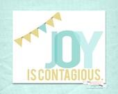 Joy is Contagious 8x10 Printable Print