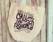 Screenprinted 'Call Me Old Fashioned' Oversized Canvas Tote Bag