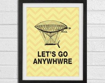 "Let's Go Anywhere Art Print - 8""x10"" Print"