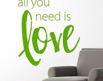 All you need is love Vinyl Lettering words wall quotes graphics Home decor decal custom family life bedroom livingroom hallway friends